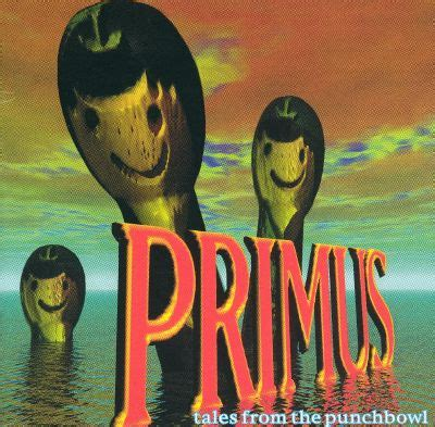 Tales from the Punchbowl - Primus | Songs, Reviews